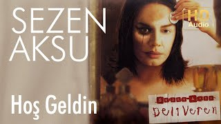 Sezen Aksu - Hoş Geldin (Official Audio)