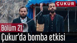 Çukur 21. Bölüm - Çukur'da Bomba Etkisi