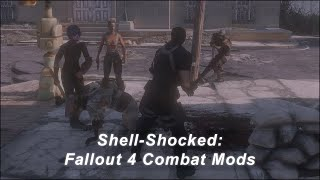 Shell-Shocked - Fallout 4 Combat Mods