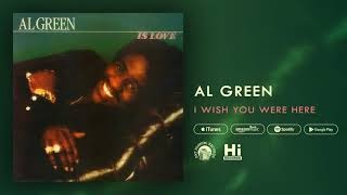 Al Green I Wish You Were Here (Official Audio)