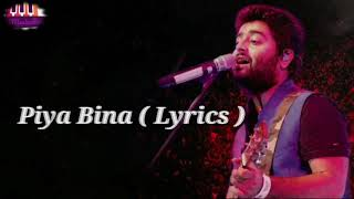 Piya Bina Full Song ( Lyrics ) | Arijit Singh | Golpo Holeo Shotti
