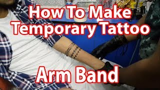 How To Make Temporary Tattoo ||Arm Band|| Step By Step