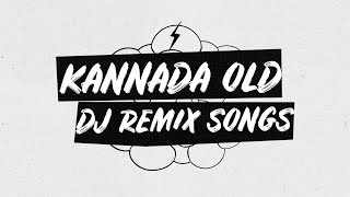 Kannada Old Songs DJ Remix - Kannada DJ Remix Songs Collection - 1080p - HQ Audio
