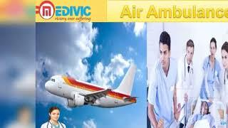 Air Ambulance Siliguri and Varanasi by Medivic Aviation with Doctor