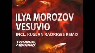 Ilya Morozov -  Vesuvio (Ruslan Radriges Remix)