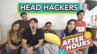 After Hours EP10 - Head Hackers