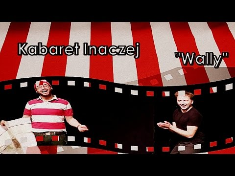 Kabaret Inaczej - Wally