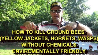 KILL YELLOW JACKETS NEST (ground bees)WITHOUT POISON OR CHEMICALS...IT ACTUALLY WORKS!
