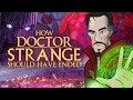 Download Youtube: How Doctor Strange Should Have Ended