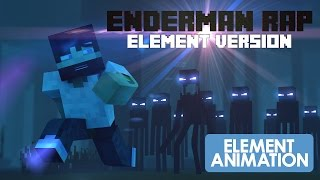 MINECRAFT ENDERMAN RAP|ELEMENT VERSION