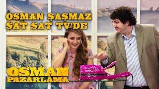 Osman Şaşmaz Sat Sat TV'de | Osman Pazarlama
