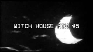 WITCH HOUSE MIX #5 (2018)