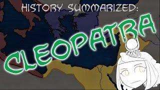 History Summarized: Cleopatra