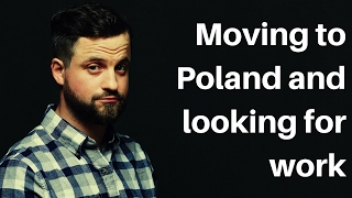 Moving to Poland and Looking for Work