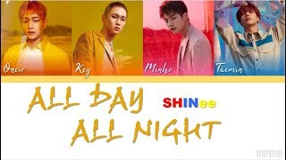 SHINee (샤이니) – All Day All Night [Color Coded Lyrics HAN/ROM/ENG]
