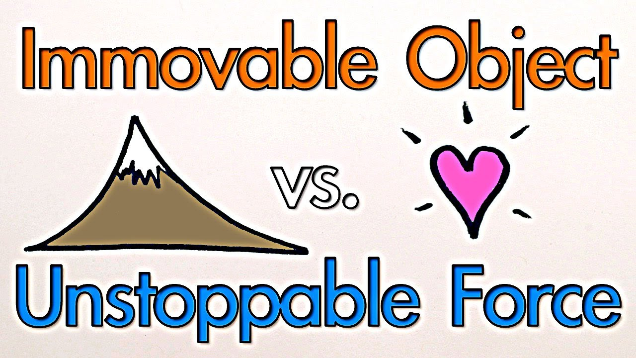 What Happens If An Unstoppable Force Meets An Immovable Object?
