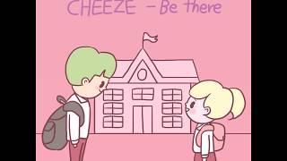 [카툰가사집] CHEEZE(치즈)_Be There