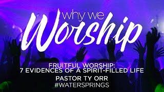 Fruitful Worship: 7 Evidences of a Spirit-filled Life