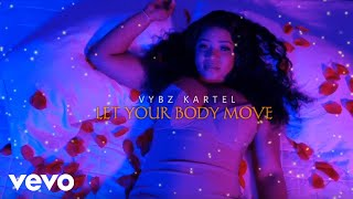 Vybz Kartel - Let Your Body Move