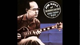Jim Hall Trio - I remember you