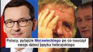 PPP. Z. Kękuś (PPP 274) Polacy, pytajcie Morawieckiego, po co nauczył dzieci języka hebrajskiego?