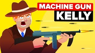 Machine Gun Kelly: The Life & Crime of Public Enemy Number One