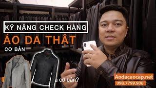 Kỹ năng check hàng áo da thật mới !