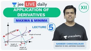 JEE Mains: Application of Derivatives - Lecture 5| Unacademy JEE | IIT JEE Mathematics | Sameer Sir