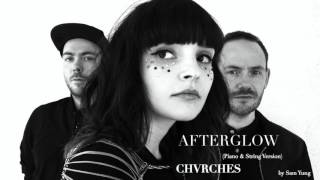 Afterglow (Piano & String Version) - CHVRCHES - by Sam Yung