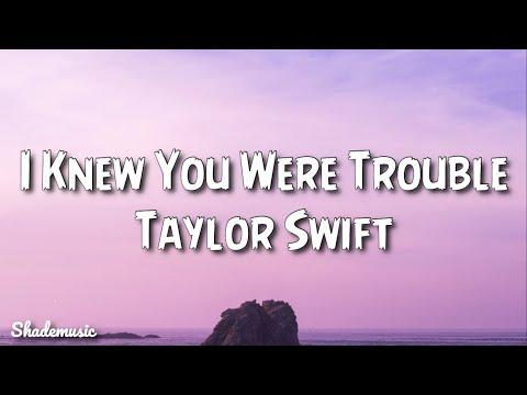Taylor Swift - I Knew You Were Trouble (Lyrics)