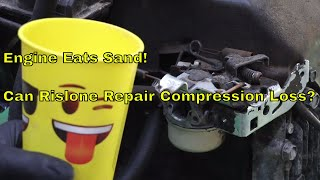 Engine Eats Sand! Can Rislone Repair Compression Loss?