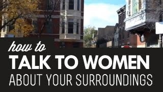 How To Be Aware Of Your Surroundings And Talk With Women