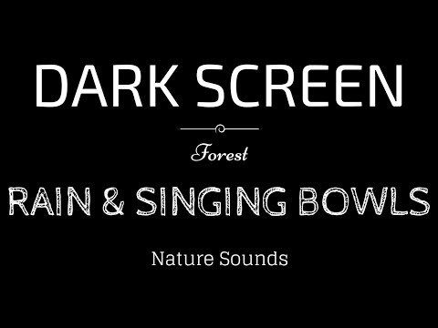 RAIN Sounds & TIBETAN SINGING BOWLS for Sleeping BLACK SCREEN | Sleep and Meditation | Nature Sounds