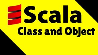 Class and Object in Scala Tutorial
