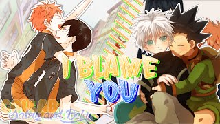 I Blame You ♥ [Collab with Sabry ♥]
