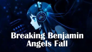 Nightcore - Angels fall [Breaking Benjamin]