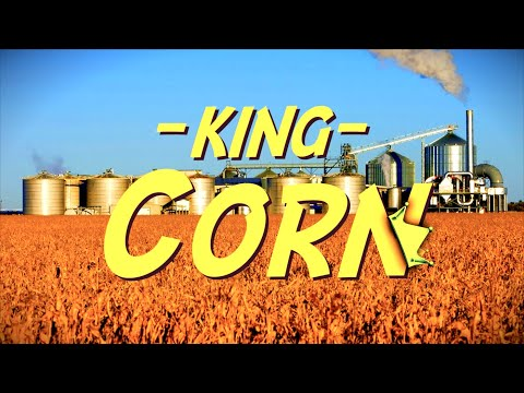 King Corn (2019) - the story of how corn gave birth to factory farming, processed foods and ethanol