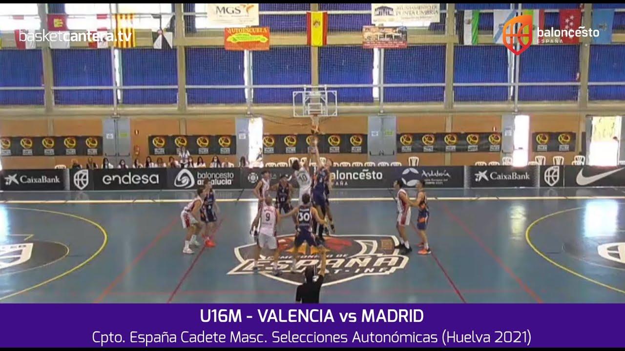 U16M -  VALENCIA vs MADRID.- Cpto. España Cadete Masc. Selecciones Autonómicas (Huelva 2021)