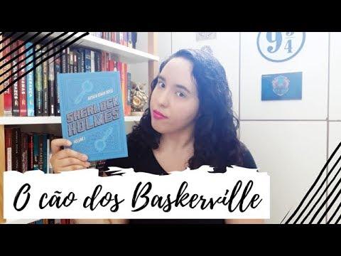Sherlock Holmes: O cão dos Baskerville, Arthur Conan Doyle | Um Livro e Só