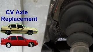 How To Replace The Front CV Axle, Drivers Side Volvo 850, S70, V70   VOTD