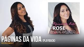 Rose Nascimento - Páginas da Vida (playback)