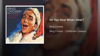 Do You Hear What I Hear? - Bing Crosby