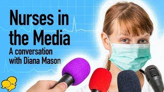 Nurses in the Media: A Conversation with Diana Mason, PhD, RN