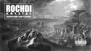 Rochdi (Krystal) - Exorcisme Babylonien
