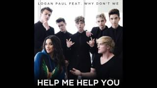 Logan Paul feat. Why Don't We - 'Help Me Help You' OFFICIAL VERSION