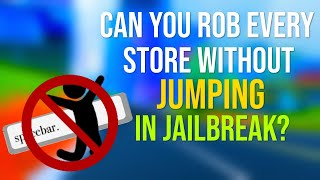Can You Complete Every Jailbreak Robbery Without Jumping?