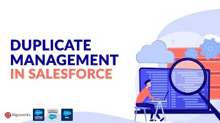 Duplicate Management In Salesforce | Duplicate Rule and Matching Rule