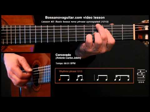Corcovado (Quiet Nights Of Quiet Stars) - Bossa Nova Guitar Lesson #2: Basic Phrase Syncopated Mp3