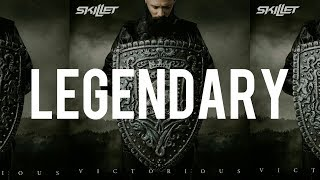 Skillet   Legendary (Lyrics)