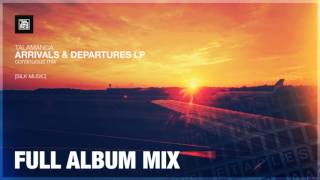 Talamanca - Arrivals & Departures (Full Album Mix) [Melodic House/Progressive Mix]